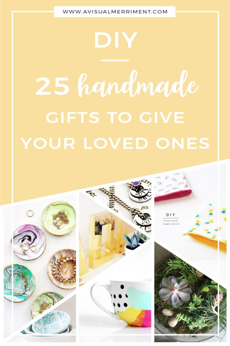 DIY 25 Handmade Gifts to Give Your Loved Ones