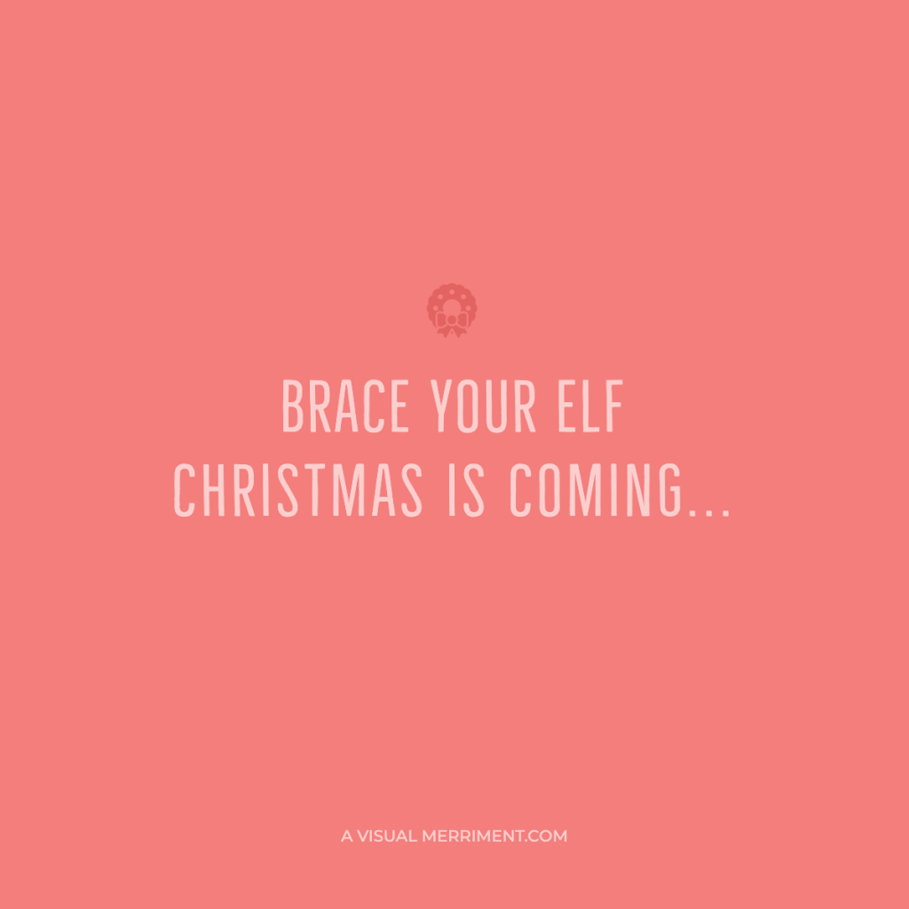 Brace your elf funny Christmas quote