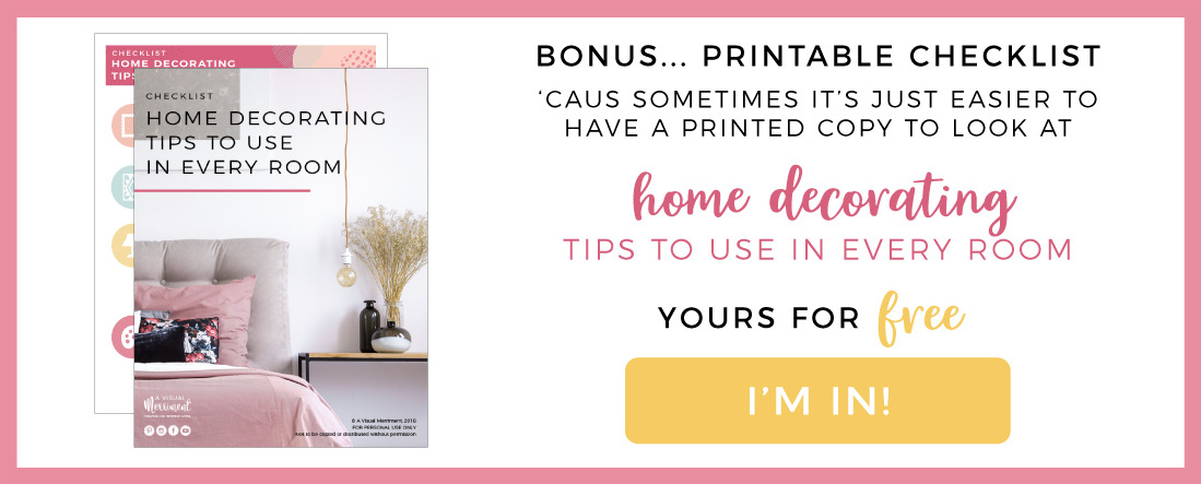 Download the free checklist for interior design basics | 6 Home Decorating Tips to Use in Every Room | Join A Visual Merriment mailing list for latest on DIY, design, home and party inspiration plus access to the freebies printables library