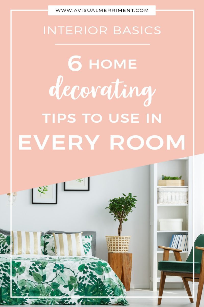 Home Decorating Tips use in Every Room room styling basics
