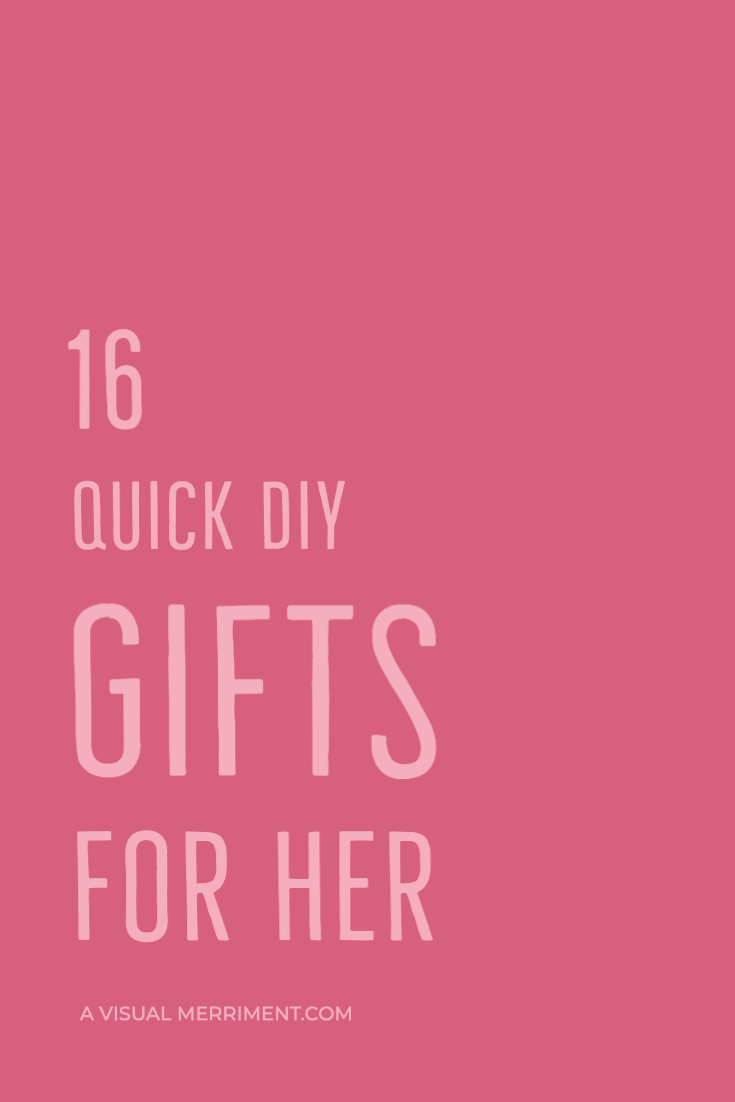 quick diy gifts for her text graphic