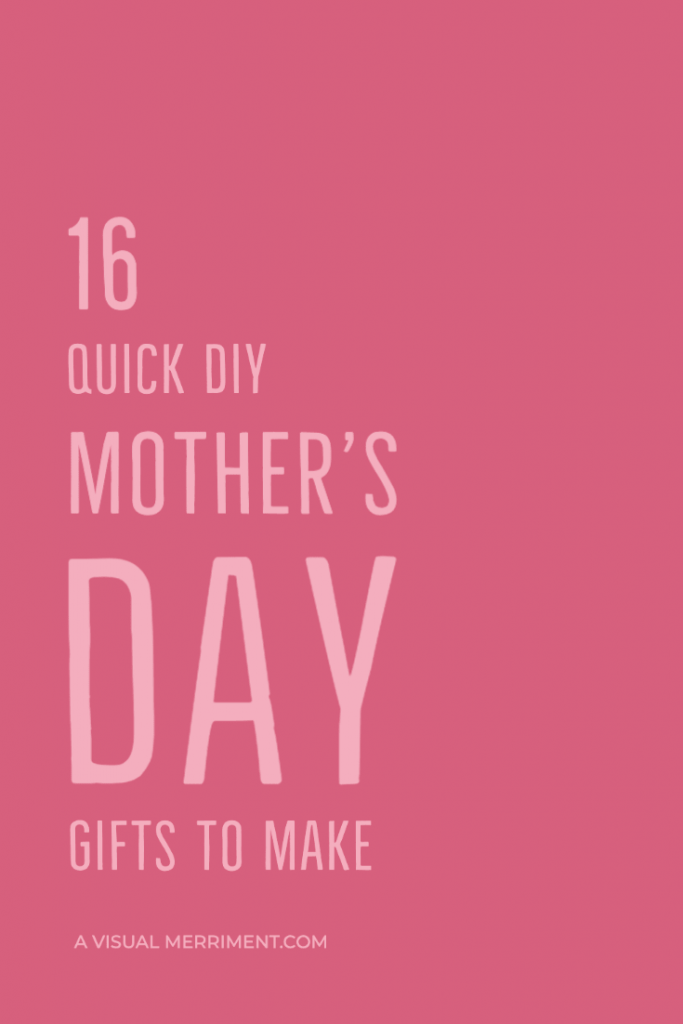 quick diy mothers day gifts text graphic