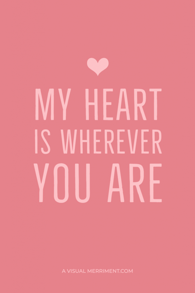 my heart is wherever you are graphic quote